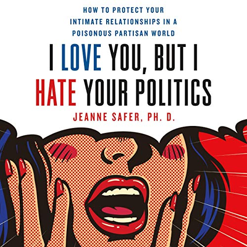 I Love You, but I Hate Your Politics cover art
