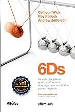 6ds: As seis disciplinas que transformam educação em resultados para o negócio