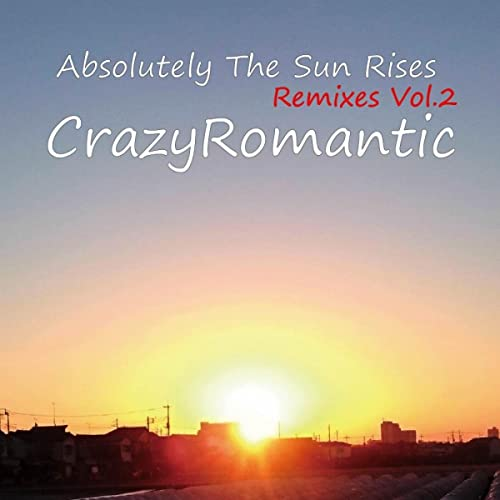 Absolutely The Sun Rises Remixes, Vol. 2