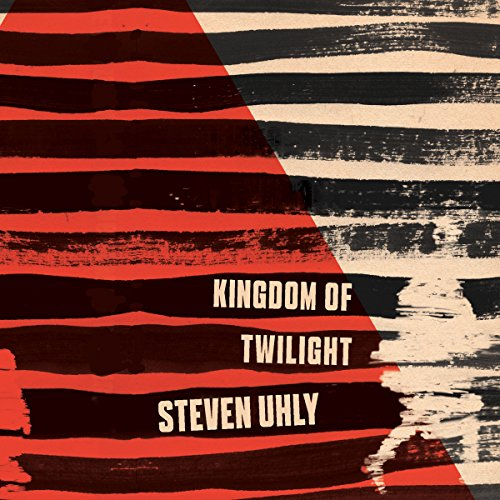 Kingdom of Twilight Audiobook By Steven Uhly cover art