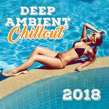 Deep Ambient Chillout 2018