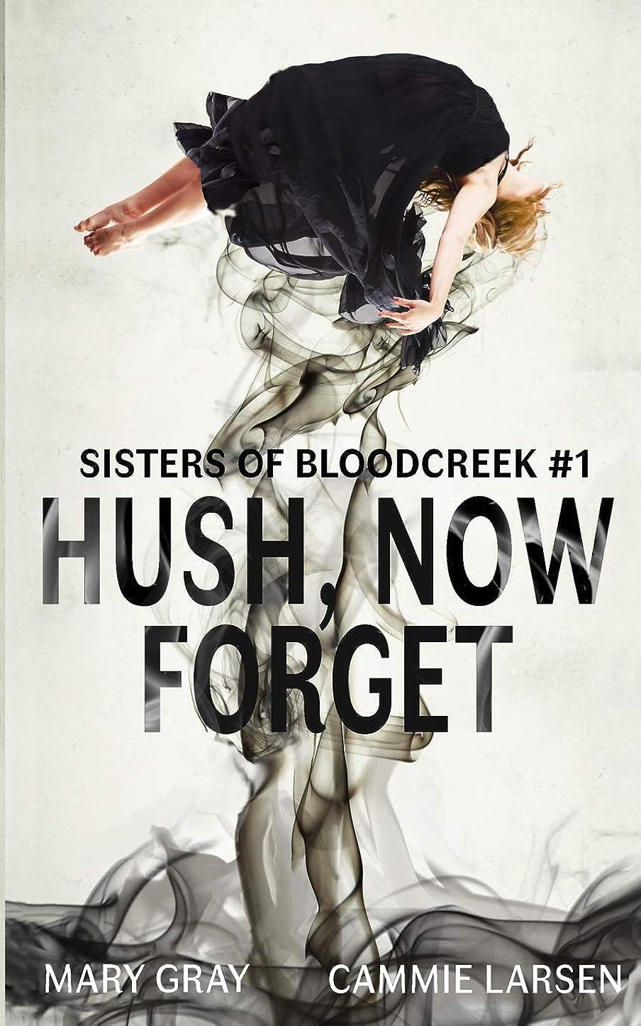 かすれた悲観的裏切るHush, Now Forget (Sisters of Bloodcreek)