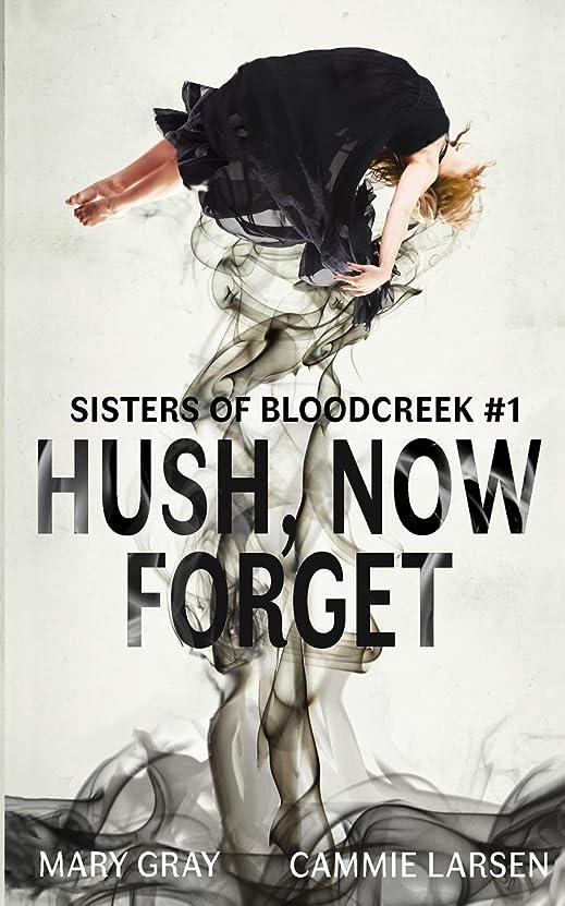 ハイキングに行くの間にシャイニングHush, Now Forget (Sisters of Bloodcreek)