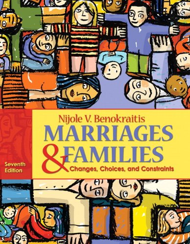 Marriages and Families: Changes, Choices and Constraints (7th Edition)