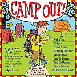 Camp Out! The Ultimate Kids' Guide Book