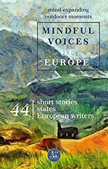 Mindful Voices of Europe: Mind-expanding outdoors moments (Mivoceu Book 1) (English Edition) de [Vincent HERY]
