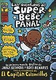 Las Aventuras Del Superbebe Panal (The Adventures Of Super Diaper Baby) (Turtleback School & Library Binding Edition) (Captain Underpants) (Spanish Edition)