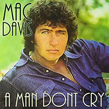 A Man Dont Cry