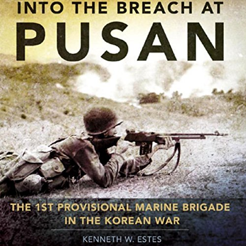 Into the Breach at Pusan: The 1st Provisional Marine Brigade in the Korean War cover art