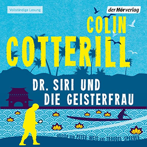 Dr. Siri und die Geisterfrau                   By:                                                                                                                                 Colin Cotterill                               Narrated by:                                                                                                                                 Peter Weis,                                                                                        Traudel Sperber                      Length: 9 hrs and 6 mins     Not rated yet     Overall 0.0