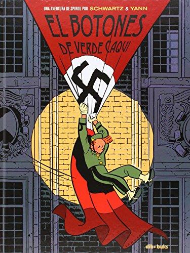 El botones de verde caqui: Una aventura de Spirou por Schwartz y Yann