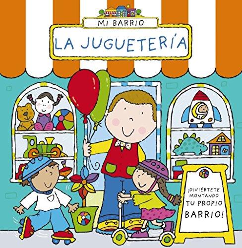 Mi barrio. La juguetería (Castellano - A Partir De 3 Años - Manipulativos (Libros Para Tocar, Jugar Y Pintar), Pop-Ups - Otros Libros)