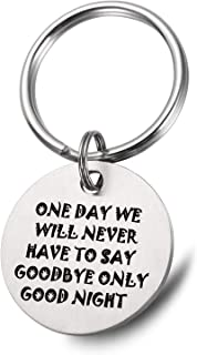 Long Distance Relationship Friendship Military Gift Keychain - One Day We Will Never Have to Say Goodbye, Only Goodnight