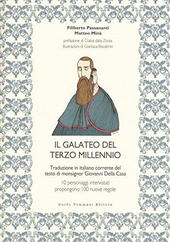 Il galateo del terzo millennio. Traduzione in italiano corrente del testo di monsignor Giovanni Della Casa
