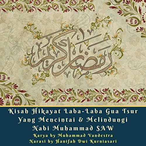 Kisah Hikayat Laba-Laba Gua Tsur Yang Mencintai & Melindungi Nabi Muhammad SAW cover art