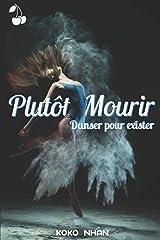 Plutôt Mourir: Danser pour exister Broché