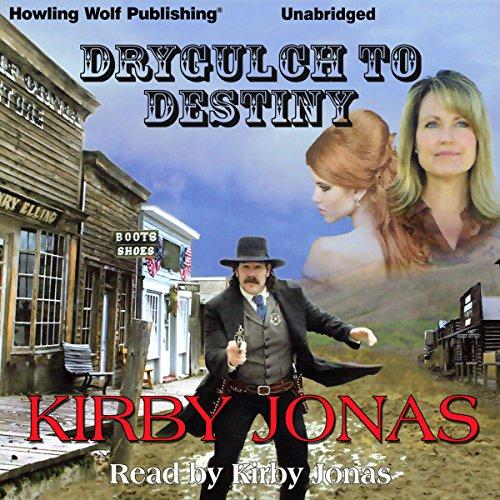 Drygulch to Destiny audiobook cover art