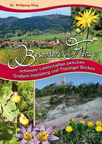 Besondere Flora schönster Landschaften zwischen Großem Inselsberg und Thüringer Becken