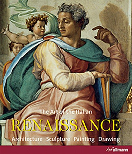 The Art of the Italian Renaissance: Architecture, Sculpture, Painting