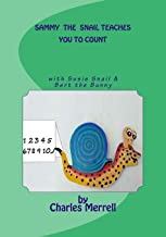 Sammy the Snail Teaches You to Count: With Susie Snail & Bert the Bunny