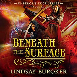 Beneath the Surface      The Emperor's Edge, Book 5.5              Written by:                                                                                                                                 Lindsay Buroker                               Narrated by:                                                                                                                                 Vivienne Leheny                      Length: 6 hrs and 9 mins     Not rated yet     Overall 0.0