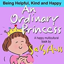 An Ordinary Princess (Enchanting MULTICULTURAL Bedtime Story/Children's Picture Book About Being Kind and Helpful)
