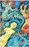 Dal Monstrum al Mythos: Percorsi eziologici del mito tra teratologia e dismorfologia