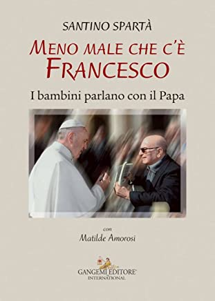 Meno male che c'è Francesco: I bambini parlano con il Papa