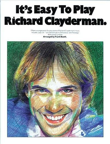 It's Easy to Play Richard Clayderman - Book 1: Easy Piano