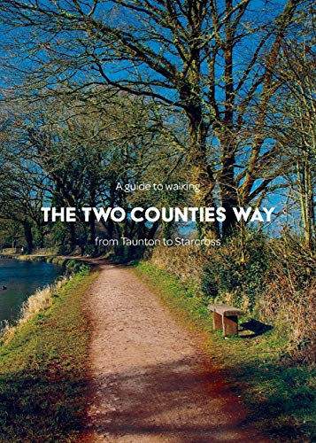 A guide to walking the Two Counties Way: From Taunton to Starcross
