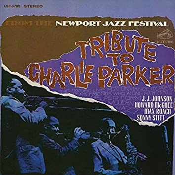 From the Newport Jazz Festival Tribute to Charlie Parker