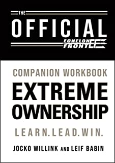 The Official Extreme Ownership Companion Workbook - Win at Work. At Home. In Life.