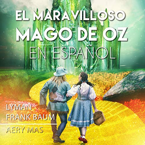 Couverture de El Maravilloso Mago de OZ en Español [The Wonderful Wizard of OZ]