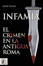 Infamia, el crimen en la antigua Roma (Historia Antigua)