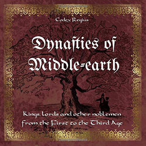 Dynasties of Middle-earth: Kings, lords and other noblemen from the First to the Third Age