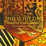 This Is the Day: Music on Royal Occasions von The Cambridge Singers, John Rutter