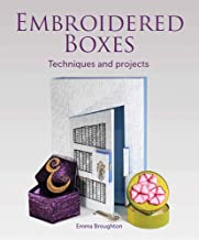 Embroidered Boxes: Techniques and Projects