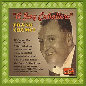 Crumit, Frank: A Gay Caballero (1925-1935)