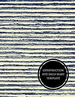 Construction Site Daily Diary Template: Construction Log Book