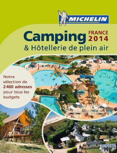 Camping & Hôtellerie de plein air France 2014 Michelin (GUIDES PRATIQUES (42050))
