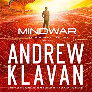 MindWar     The MindWar Trilogy, Book 1              By:                                                                                                                                 Andrew Klavan                               Narrated by:                                                                                                                                 Andrew Kanies                      Length: 8 hrs     35 ratings     Overall 3.8