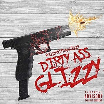 Dirty Ass Glizzy