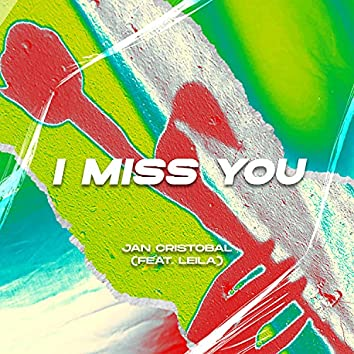 I Miss You (feat. Leila)