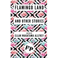 Flamingo Land: And Other Stories