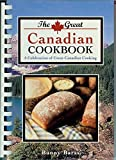 The Great Canadian Cookbook: A Celebration of Great Canadian Cooking