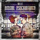 Amore Psichiatrico [Explicit]