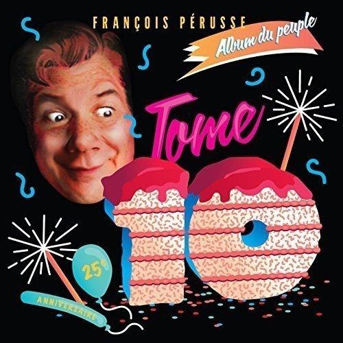 L\'Album Du Peuple-Tome 10 by Francois Perusse (2015-05-04)
