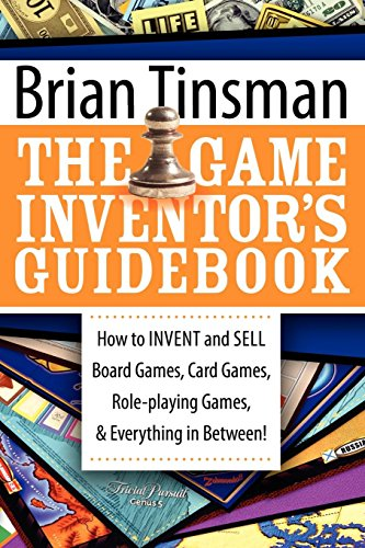The Game Inventors Guidebook: How to Invent and Sell Board Games, Card Games, Role-Playing Games, & Everything in Between! (English Edition) eBook: Tinsman, Brian: Amazon.es: Tienda Kindle