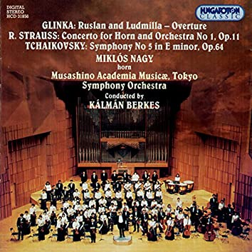 Glinka: Ruslan and Lyudmila / Strauss, R.: Horn Concerto No. 1 / Tchaikovsky: Symphony No. 5