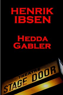 Henrik Ibsen - Hedda Gabler: A Classic Play from the Father of Theatre